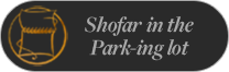 Shofar in the Park-ing Lot